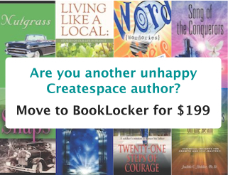 Are you another unhappy CreateSpace author? Move to Booklocker for $199.