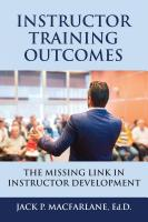 Instructor Training Outcomes: The Missing Link in Instructor Development