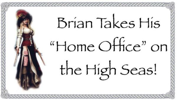 """Brian Takes His """"Home Office"""" on the High Seas! – Days 12 -15"""