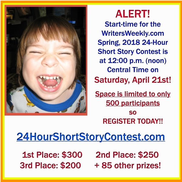ONLY 9 DAYS AWAY!! Join Us for the Spring, 2018 24-Hour Short Story Contest - 1st Place Gets $350!!