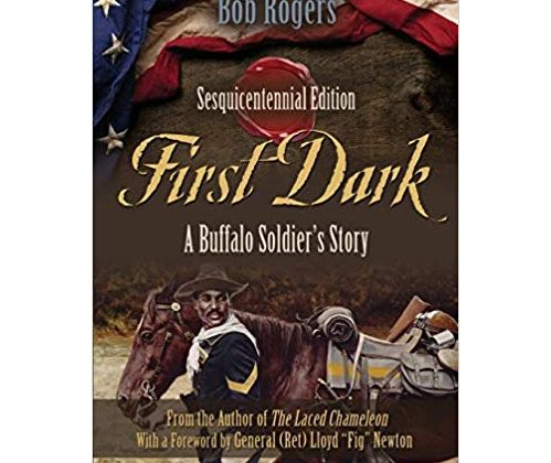 """After Fellow Writing Students Criticized My Story, Saying """"Slaves Can't Think,"""" I Knew I Had to Write a Book About The Buffalo Soldiers – by Bob Rogers"""