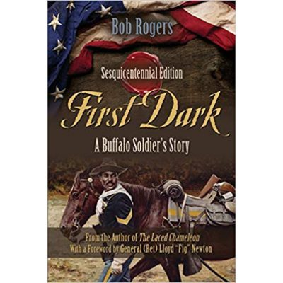 "After Fellow Writing Students Criticized My Story, Saying ""Slaves Can't Think,"" I Knew I Had to Write a Book About The Buffalo Soldiers – by Bob Rogers"