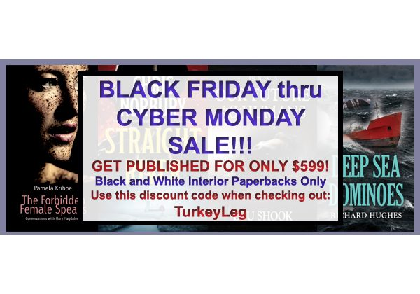 BookLocker's BLACK FRIDAY through CYBER MONDAY SALE. Get Published for only $599!