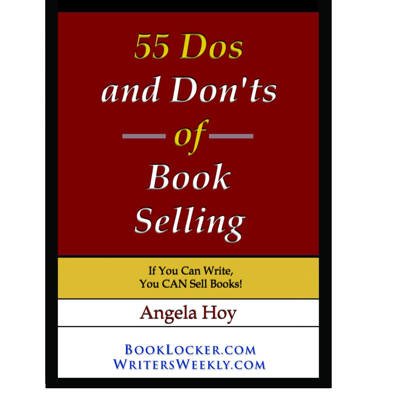 55 Dos and Don'ts of Book Selling Has Been Published! - Get Your FREE Copy TODAY!!