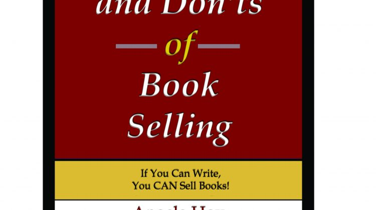 55 Dos and Don'ts of Book Selling Has Been Published! – Get Your FREE Copy TODAY!!