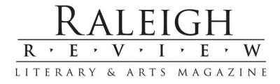 Raleigh Review Literary & Arts Magazine